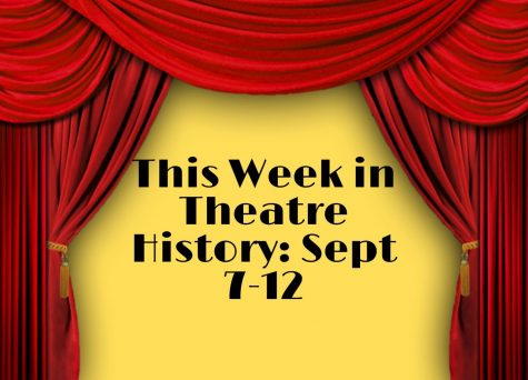 This Week in Theatre History: Sept. 7-12