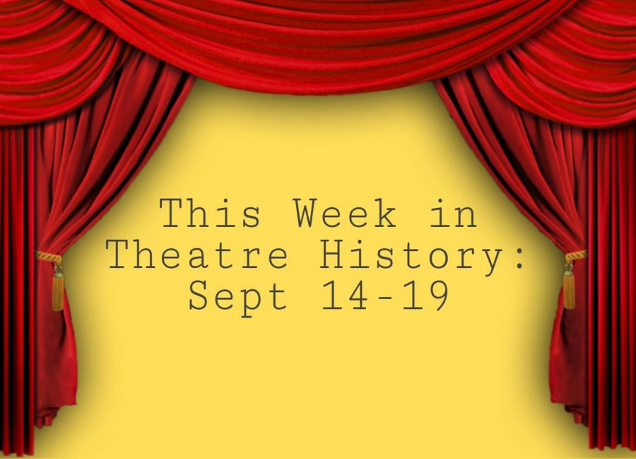 This Week in Theatre History: Sept. 14-19