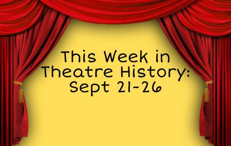 This Week in Theatre History: Sept. 21-26