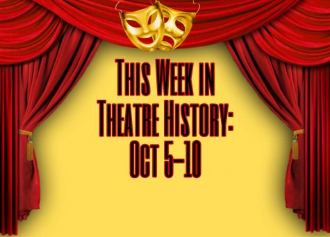 This Week in Theatre History: October 5-10