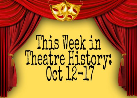 This Week in Theatre History: Oct 12 - 17