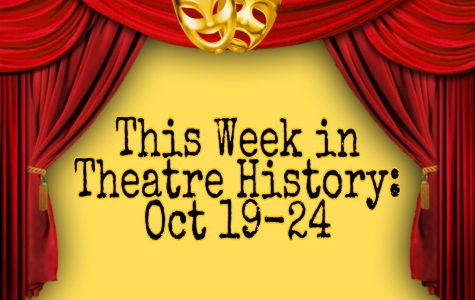 This Week in Theatre History: October 19-24