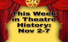 This Week in Theatre History: November 2-7