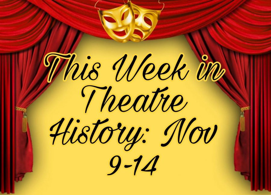 This Week in Theatre History: November 9-14
