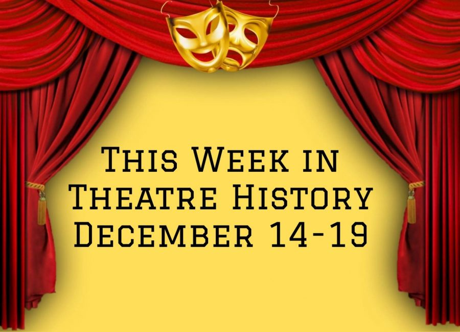 This Week in Theatre History: December 14-19