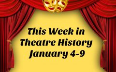This Week in Theatre History: January 4-9