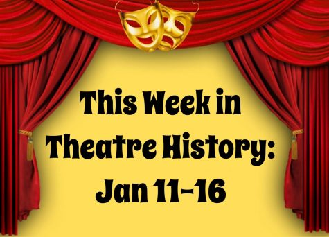 This Week in Theatre History: January 11-16