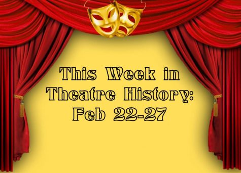This Week Theatre History: February 22-27